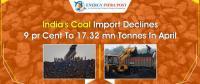 4月印度煤炭进口量同比降9%至1732万吨
